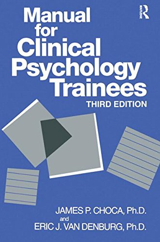 Manual For Clinical Psychology Trainees: Assessment, Evaluation And Treatment (Brunner/Mazel Basic Principles Into Practice Series) - James P. Choca; Eric J. Van Denburg