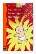 La verruga de Maleficia/ The Wart of Maleficia (El Barco De Vapor: Serie Naranja/ the Steamboat: Orange Series) (Spanish Edition)