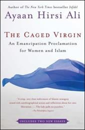 The Caged Virgin: An Emancipation Proclamation for Women and Islam - Hirsi Ali, Ayaan