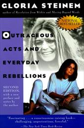 Outrageous Acts and Everyday Rebellions: Second Edition - Steinem, Gloria