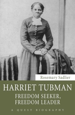 Harriet Tubman: Freedom Seeker, Freedom Leader - Sadlier, Rosemary