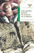 Aun quedan piratas en la costa de la muerte/ Pirates off the Coast of Death (Ala Delta Verde) (Spanish Edition)