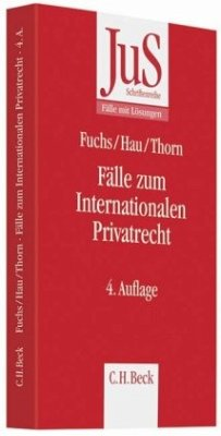 Fälle zum Internationalen Privatrecht - Fuchs, Angelika; Hau, Wolfgang; Thorn, Karsten