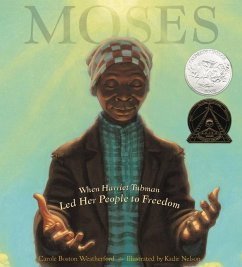 Moses: When Harriet Tubman Led Her People to Freedom - Weatherford, Carole Boston