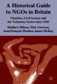 A Historical Guide to Ngos in Britain: Charities, Civil Society and the Voluntary Sector Since 1945 - Hilton, Matthew Crowson, Nick Mouhot, Jean-Francois McKay, James