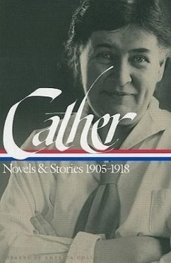 Willa Cather: Novels & Stories 1905-1918 - Cather, Willa