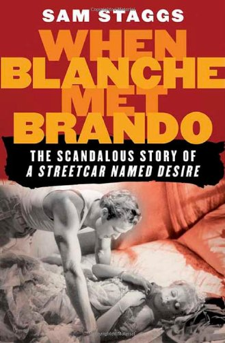 When Blanche Met Brando: The Scandalous Story of