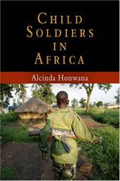 Child Soldiers in Africa - Honwana, Alcinda