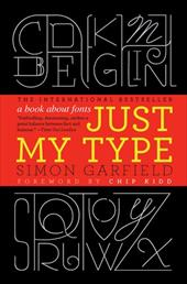 Just My Type: A Book about Fonts - Garfield, Simon