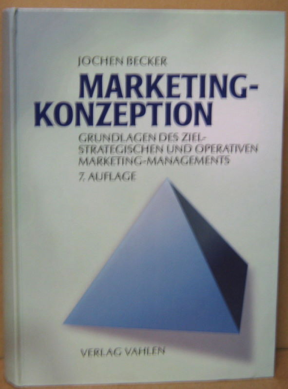 Marketing-Konzeption. Grundlagen des strategischen und operativen Marketing-Managements.