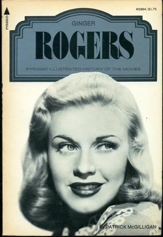 Ginger Rogers (Illustrated History of the Movies)