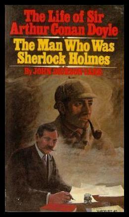 The Life of Sir Arthur Conan Doyle The Man Who was Sherlock Holmes