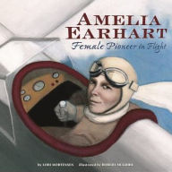 Amelia Earhart: Female Pioneer in Flight - Lori Mortensen