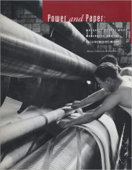 Power and Paper: Margaret Bourke-White, Modernity and the Documentary Mode - John R. Stomberg