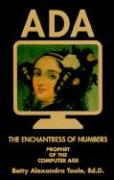Ada, the Enchantress of Numbers: Prophet of the Computer Age