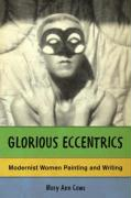 Glorious Eccentrics: Modernist Women Painting and Writing - Caws, Mary Ann