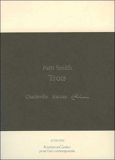 Trois ; Charleville; Statues; Cahier - Smith, Patti