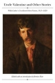 Uncle Valentine and Other Stories - Willa Cather; Bernice Slote