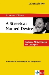 Lektürehilfen Tennessee Williams 'A Streetcar Named Desire' - Horst Mühlmann