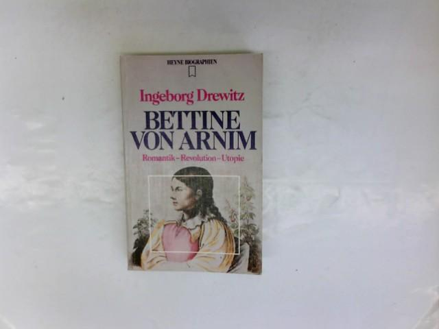 Bettine von Arnim - Romantik - Revolution - Utopie - Drewitz, Ingeborg