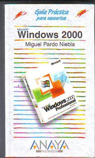 WINDOWS 2000. - PARDO NIEBLA, Miguel.