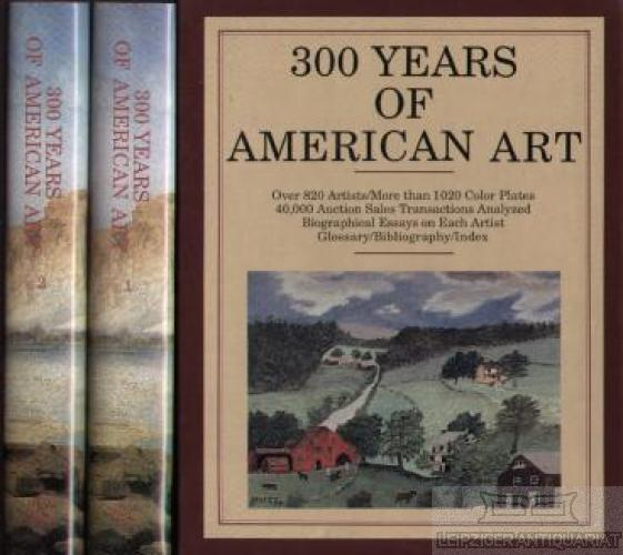 300 Years of American Art. Over 820 Artists / More than 1020 Color Plates/40,000 Auction Sales Transactions Analyzed. - Zellmann, Michael David (Ltg.).